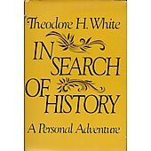 In Search of History BOOK signed by author Theodore H. White (Signature personalized to Craig Moderno)