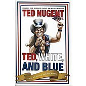 Ted, White, and Blue BOOK signed by author Ted Nugent (signature personalized to Bill)