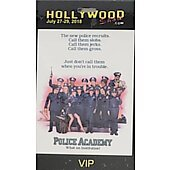 Limited Edition Hollywood Show VIP Pass Police Academy