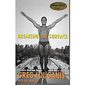 Breaking the Surface BOOK - Signed by author Greg Louganis (signature inscribed to Kathy & Rick)