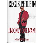 I'm Only One Man! BOOK - Signed by author Regis Philbin (signature personalize to Bill)
