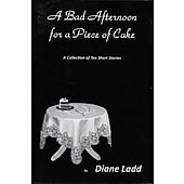 A Bad Afternoon For a Piece of Cake BOOK - Signed by author Diane Ladd (signature inscribed to David)