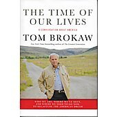 The Time of Our Lives BOOK - Signed by author Tom Brokaw (signature inscribed to Louis)