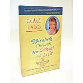 Spiraling Through the School of Life BOOK - Signed by author Diane Ladd (signature inscribed to William)