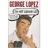 I'm Not Gonna Lie BOOK signed by author George Lopez